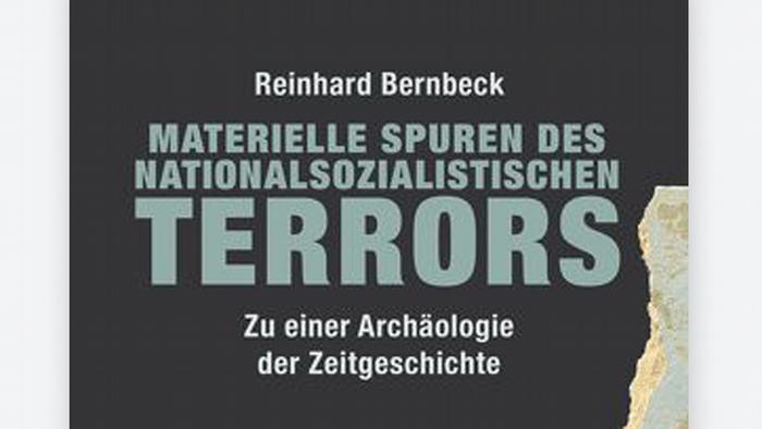 Buchcover Materielle Spuren des nationalsozialistischen Terrors von Reinhard Bernbeck