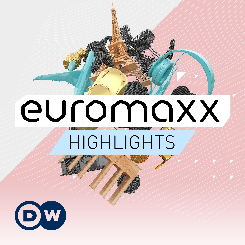 euromaxx Highlights | Video Podcast | Deutsche Welle