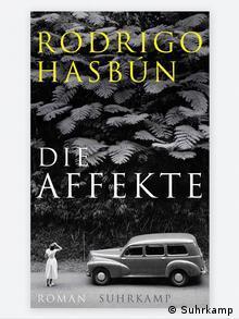 Buchcover: DIe Affekte - Rodrigo Hasbun (Suhrkamp)