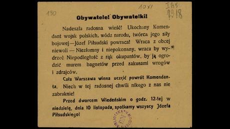 Ulotka informująca o powrocie Komendanta wojsk polskich do Warszawy 10 listopada 1918 r. i wzywająca do przyjścia na Dworzec Wileński. Dzień później Piłsudski przejął od Rady Regencyjnej władzę zwierzchnią nad wojskiem. 12 listopada poinformował w oświadczeniu, że Rada zwróciła się do niego z prośbą o utworzenie rządu narodowego.