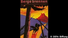 Das DDR Filmplakat 1945-1990 Copyright DEFA-Stiftung Berge brennen_Werner Gottsmann_1959