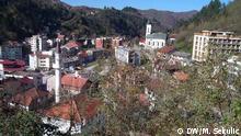 Srebrenica - Stadt Autor: Marinko Sekulic -Korrespondent der DW aus Srebrenica - Bosnien und Herzegowina