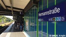 Von: Ben Knight 19. 8. 2018 Ort: Neukölln, Berlin Zeigen: S-und U-Bahnhof Hermannstraße