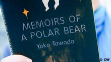 DW Kultur 100 gute Bücher | 100 German must-reads | Memoirs of a Polar Bear, by Yoko Tawada