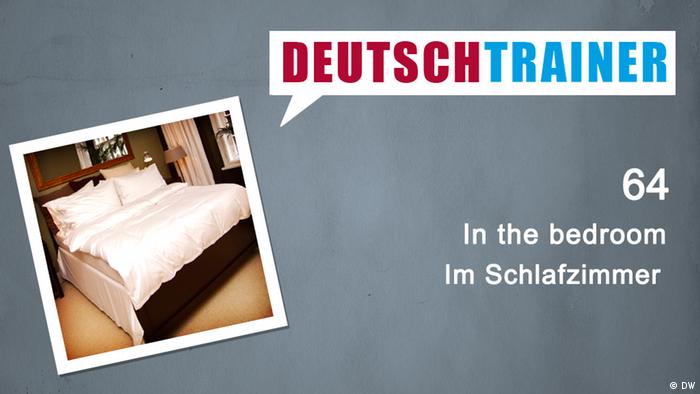 deutschtrainer – 64 in the bedroom   deutschtrainer – lektionen   dw