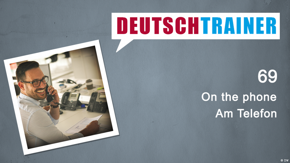 Deutschtrainer – 69 Am Telefon