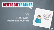 DEUTSCHKURSE | Deutschtrainer | Folge 99 | 099_000b_Titelfolie_Arabisch