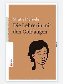 Buchcover: Die Lehrerin mit den Goldaugen von Stratis Myrivilis