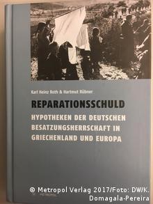 Buchcover Karl Heinz Roth & Hartmut Rübner - Reparationsschuld (Metropol Verlag 2017/Foto: DW/K. Domagala-Pereira)