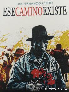Ese camino, novela de Luis Fernando Cueto (DW/S. Pfeifer)