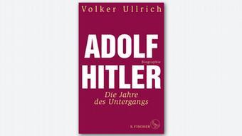 Volker Ullrich: Adolf Hitler. Anii declinului, 1939-1945. Biografie. 894 de pagini. Editura Fischer.