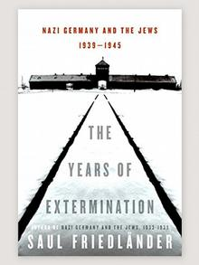 Book cover 'The Years of Extermination: Nazi Germany and the Jews, 1939-1945' by Saul Friedlander