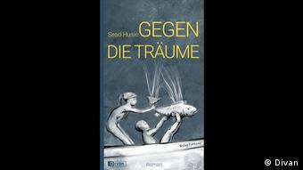 Buchcover - Jugoslawische Gastarbeiter in Deutschland: Das Buch des Politologen Sead Husic Gegen die Träume (Divan)