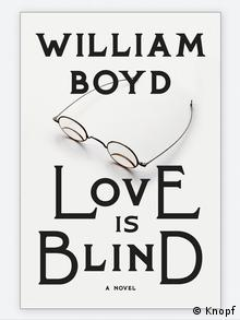 Buchcover William Boyd Love is Blind a Novel (Knopf)