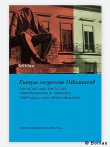 Το βιβλίο Οι ξεχασμένες δικτατορίες της Ευρώπης;