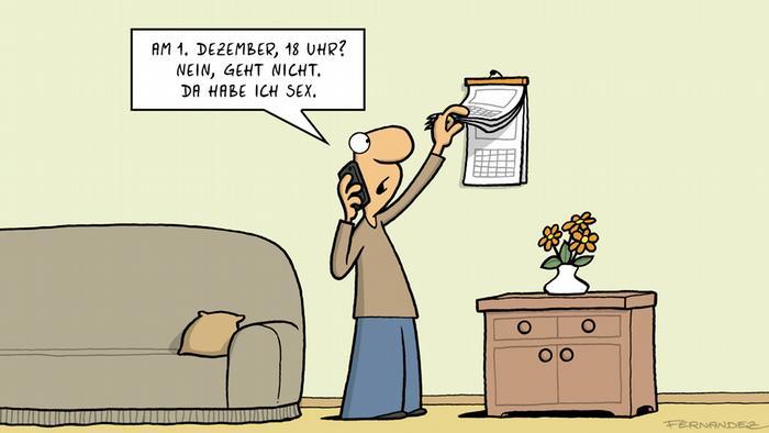 Cartoon-Zeichnung: Ein Mann blättert in einem Wandkalender und sagt: Am 1. Dezember, 18 Uhr? Nein, geht nicht. Da habe ich Sex. Euromaxx Comics von Fernandez Verstehen Sie Deutsch? | Deutsch