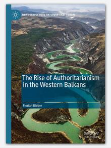 Naslovnica knjige Floriana Biebera The Rise of Authoritarianism in the Western Balkans