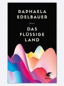Buchcover Raphaela Edelbauer Das flüssige Land