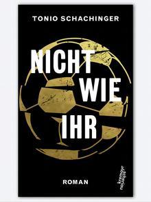 Buchcover Tonio Schachinger Nicht wie ihr