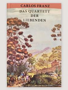 Buchcover Das Quartett der Liebenden des chilenisches Autors Carlos Franz