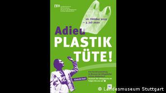 «Adieu Plastiktüte!». Η αφίσα της έκθεσης στο Βάλντενμπουχ της Στουτγκάρδης