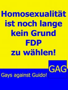 Plakat Kampagne Gays against Guido GAG FDP Homosexualität