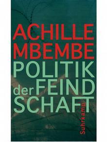 Buchcover Achille Mbembe - Politik der Feindschaft