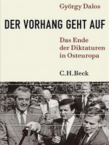 The cover of Der Vorhang geht auf. Das Ende der Diktaturen in Osteuropa
