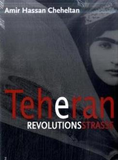 Buchcover Teheran Revolutionsstrasse von Amir Hassan Cheheltan (Foto: P. Kirchheim Verlag)
