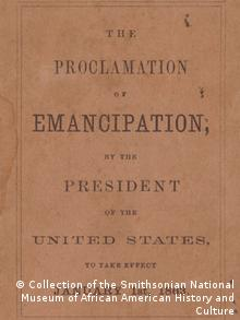 Die Emanzipationserklärung des Präsidenten der Vereinigten Staaten 1863 (Collection of the Smithsonian National Museum of African American History and Culture)