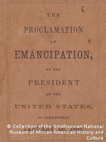 Die Emanzipationserklärung des Präsidenten der Vereinigten Staaten 1863 (Collection of the Smithsonian National Museum of African American History and Culture)