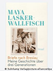 Buchcover Briefe nach Breslau. Meine Geschichte über drei Generationen von Maya Lasker-Wallfisch