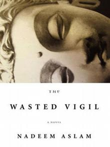 In The Wasted Vigil, a huge statue of Buddha plays an important role