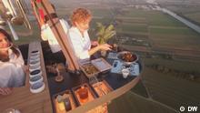 DW Euromaxx   CuliAir Dinner Restaurant im Heißluftballon