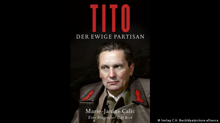 Marie-Janine Calic: Tito. Der ewige Partisan