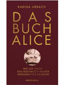 Cover of 'The Book Alice: How the Nazis Stole My Grandmother's Cookbook' by Karin Urbach