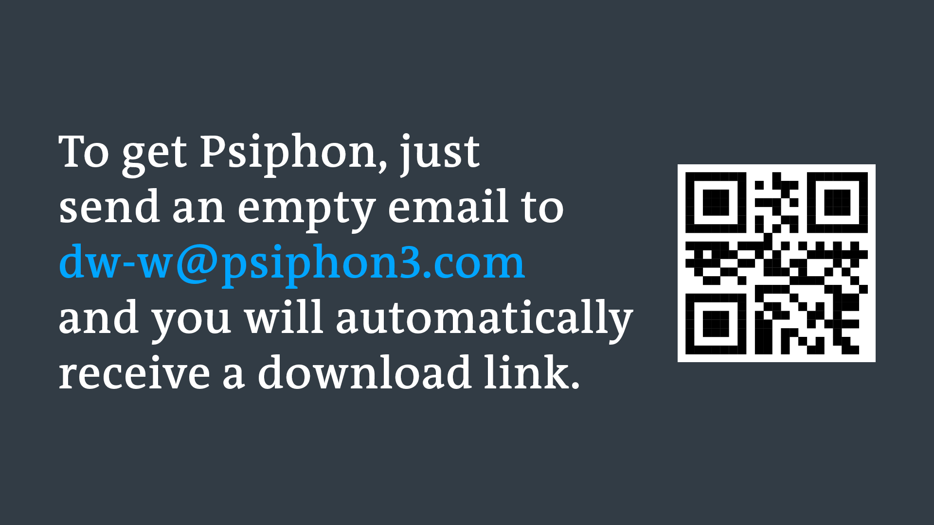 Text says: To download Pisphon, send a blank email to dw-w@psiphon3.com