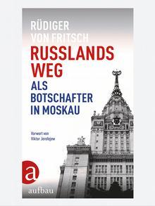 Обложка книги Рюдигера фон Фрича Путь России. Глазами посла в Москве