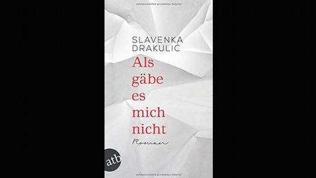 Buchcover von Als gäbe es mich nicht von Slavenka Drakulić