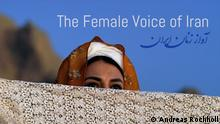 Dokumentation | The Female Voice of Iran