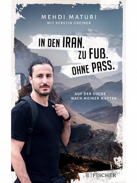 Buchcover | In den Iran. Zu Fuß. Ohne Pass von Mehdi Maturi