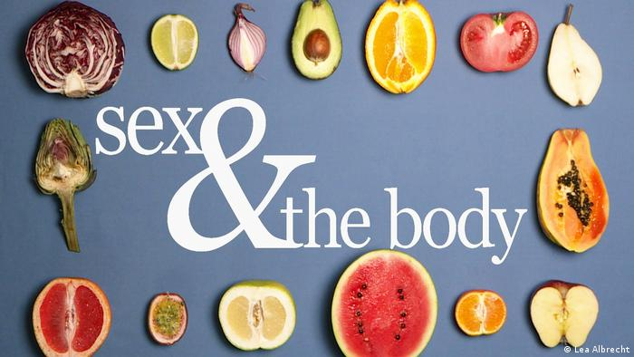 Sex and the Body title card with various vegetables and pieces of fruit