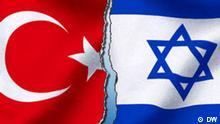 Symbolbild Krise Türkei Israel