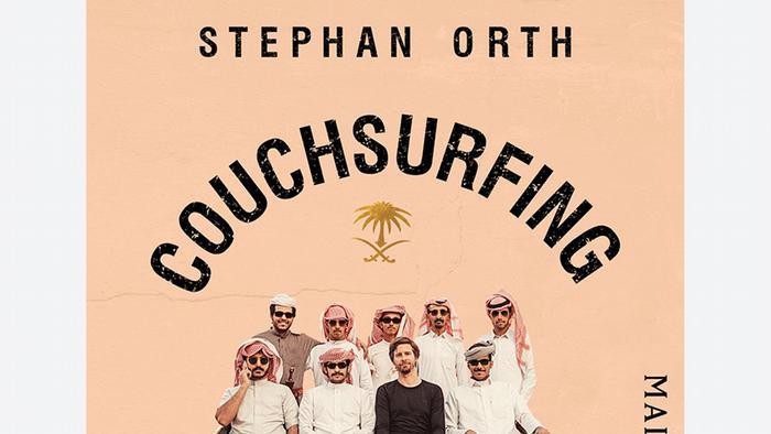 جلد کتاب خبرنگار آلمانی، استفان اورت درباره سفر به عربستان سعودی با نام کاوچ سرفینگ در عربستان، سفر من به کشوری میان قرون وسطی و آینده