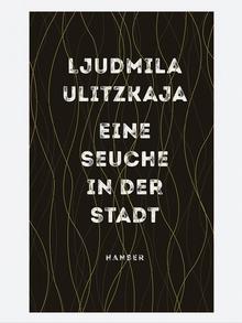 Buchcover | Eine Seuche in der Stadt - von Ljudmila Ulitzkaja
