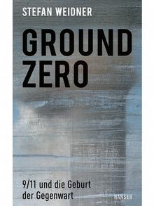 غلاف كتاب شتيفان فايدنر: غراوند زيرو: 11 سبتمبر ومولد الحاضر (أرشيف: 25/1/2021)