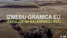 DW Dokumentation Zwischen der EU-Grenzen | Filmtitel