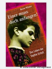 Buchcover Einer muss doch anfangen! Das Leben der Sophie Scholl