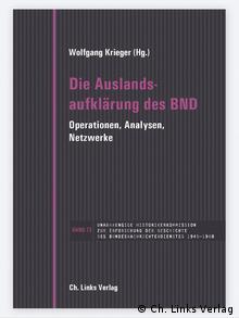 """Inostrani obavještajni rad BND-a. Operacije, analize, mreže, izdavačka kuća: """"Links Verlag Berlin"""""""