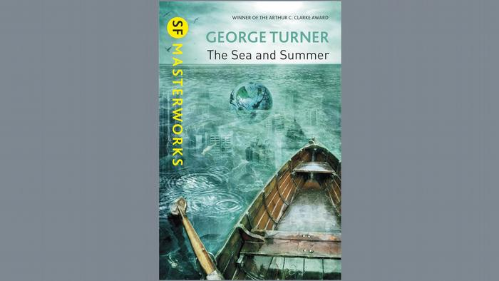 Book cover of The Sea and Summer by George Turner
